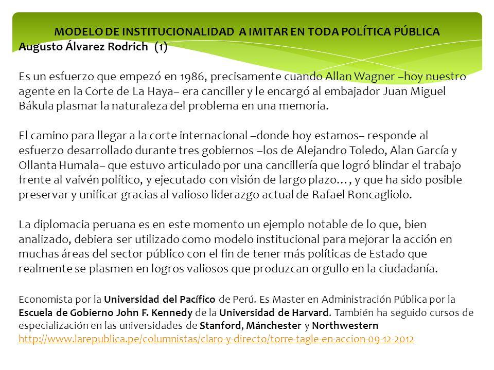 MODELO DE INSTITUCIONALIDAD A IMITAR EN TODA POLÍTICA PÚBLICA Augusto Álvarez Rodrich (1) Es un esfuerzo que empezó en 1986, precisamente cuando Allan