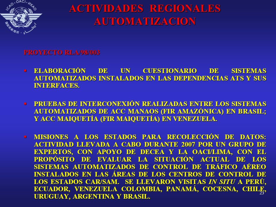 23 ACTIVIDADES REGIONALES AUTOMATIZACION PROYECTO RLA/98/003 ELABORACIÓN DE UN CUESTIONARIO DE SISTEMAS AUTOMATIZADOS INSTALADOS EN LAS DEPENDENCIAS A