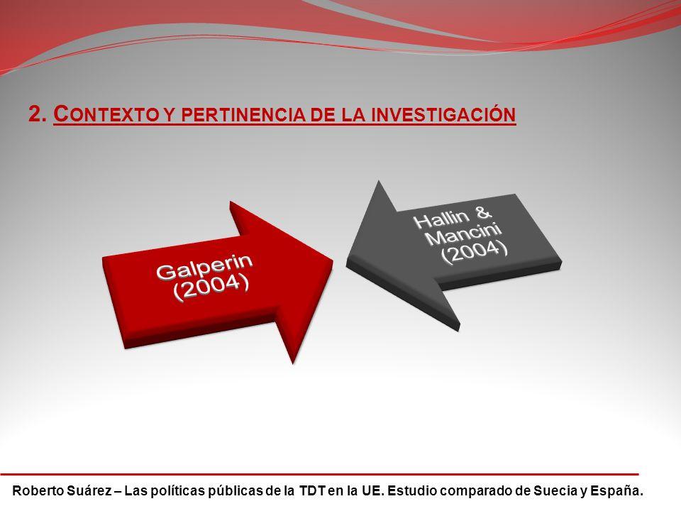 Roberto Suárez – Las políticas públicas de la TDT en la UE. Estudio comparado de Suecia y España. 2. C ONTEXTO Y PERTINENCIA DE LA INVESTIGACIÓN