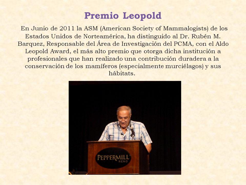 Premio Leopold En Junio de 2011 la ASM (American Society of Mammalogists) de los Estados Unidos de Norteamérica, ha distinguido al Dr. Rubén M. Barque