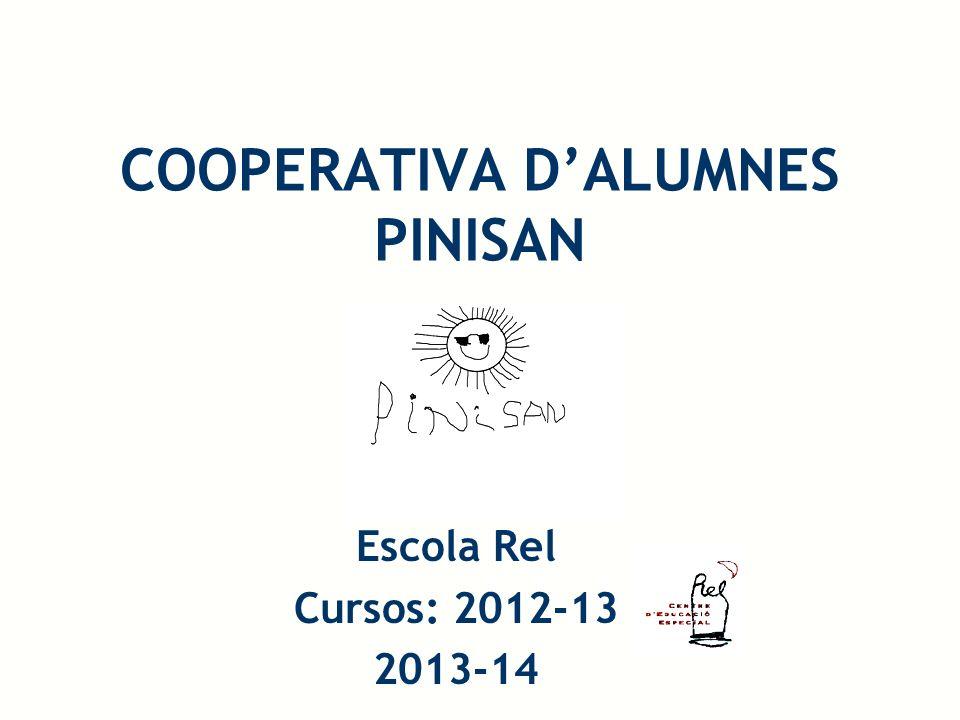 COOPERATIVA DALUMNES PINISAN Escola Rel Cursos: 2012-13 2013-14