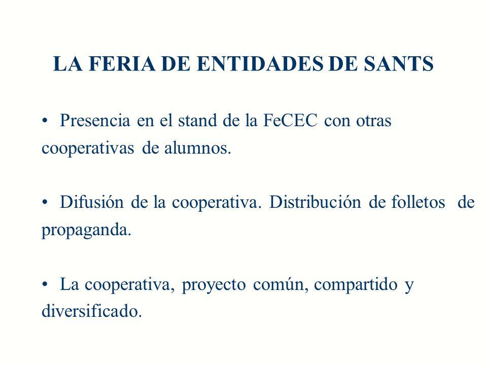 LA FERIA DE ENTIDADES DE SANTS Presencia en el stand de la FeCEC con otras cooperativas de alumnos.