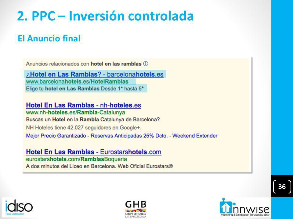 36 2. PPC – Inversión controlada 36 El Anuncio final