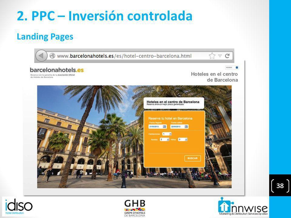 38 2. PPC – Inversión controlada 38 Landing Pages