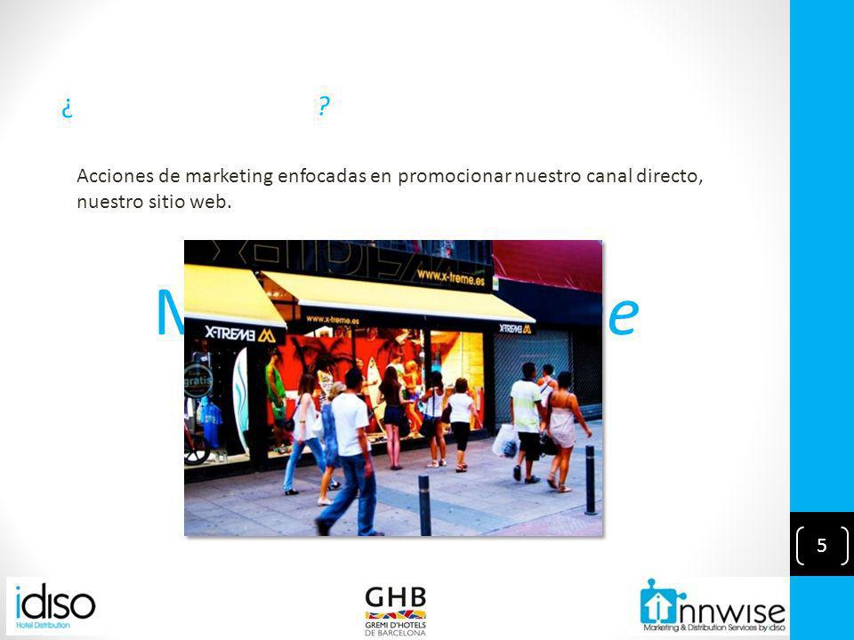 5 Marketing online Acciones de marketing enfocadas en promocionar nuestro canal directo, nuestro sitio web.
