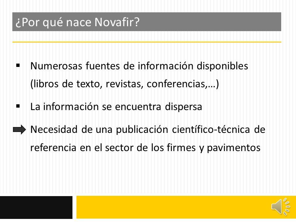 Recopilación de artículos Específica sobre firmes y pavimentos Publicación seriada (ISSN: 2255-2375) ¿Qué es Novafir?