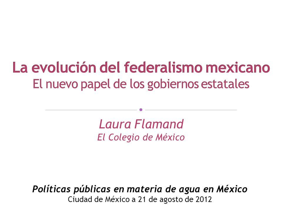 Laura Flamand El Colegio de México Políticas públicas en materia de agua en México Ciudad de México a 21 de agosto de 2012