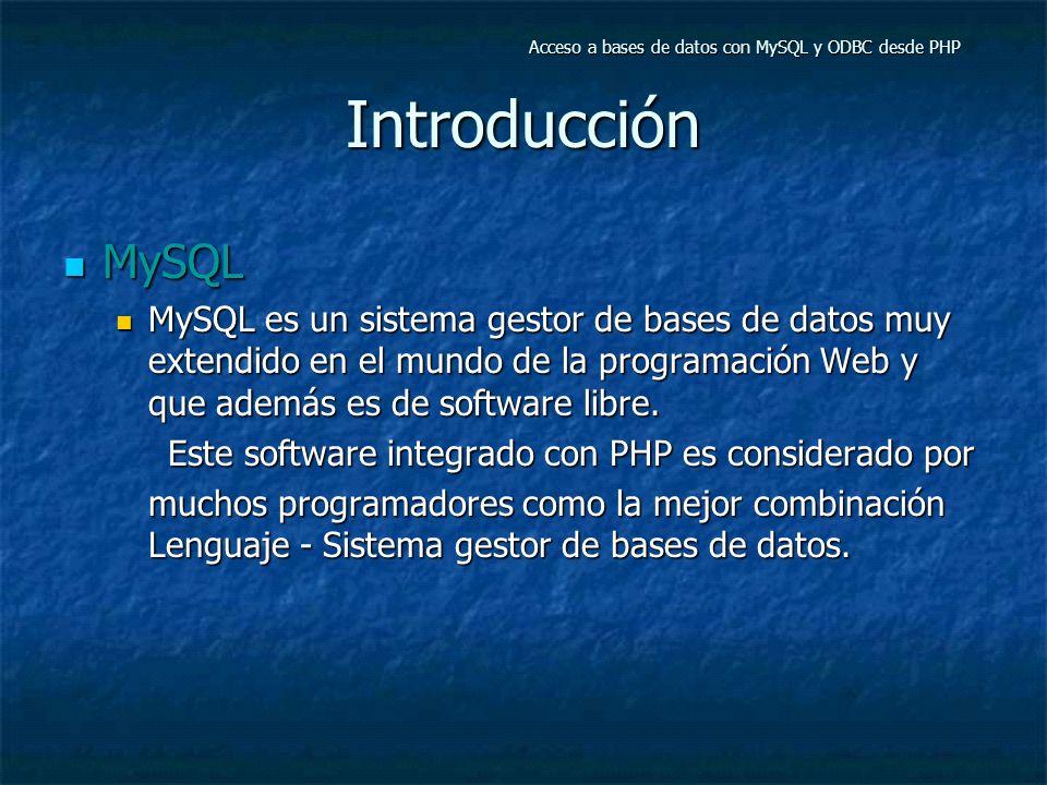 Introducción MySQL MySQL MySQL es un sistema gestor de bases de datos muy extendido en el mundo de la programación Web y que además es de software libre.