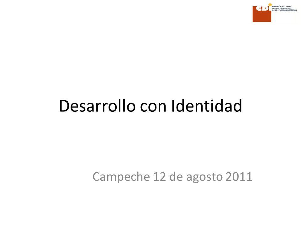 Desarrollo con Identidad Campeche 12 de agosto 2011