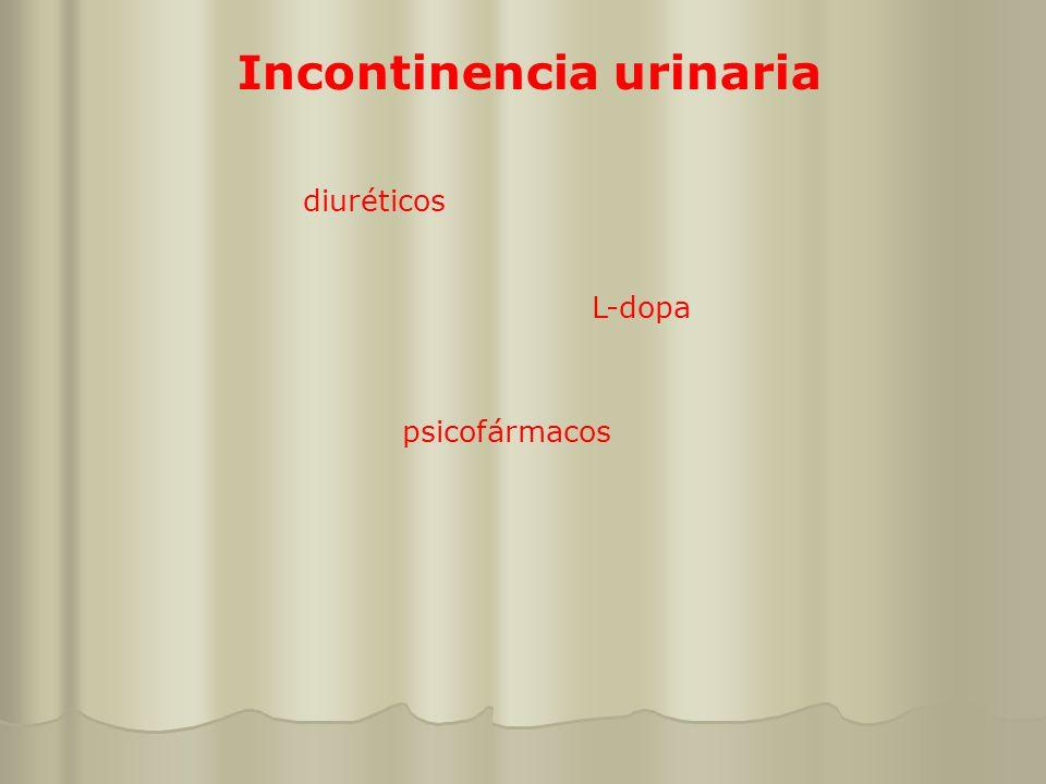 Incontinencia urinaria diuréticos L-dopa psicofármacos