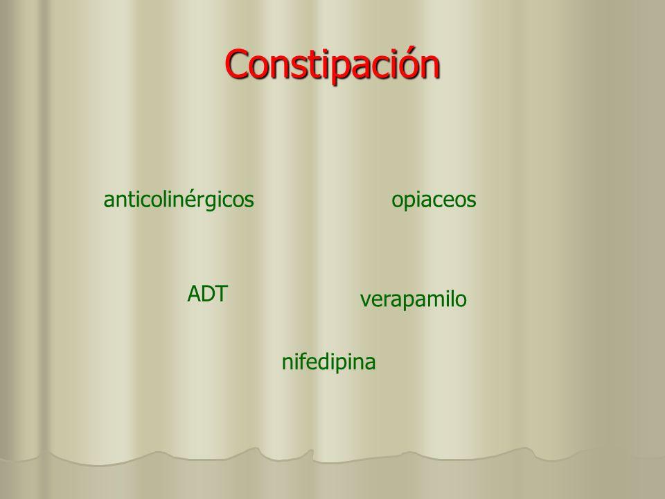 Constipación anticolinérgicosopiaceos ADT verapamilo nifedipina
