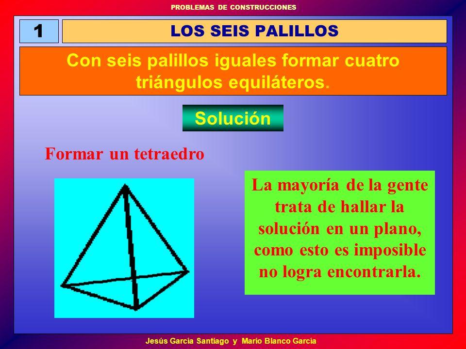 PROBLEMAS DE CONSTRUCCIONES Jesús García Santiago y Mario Blanco García La mayoría de la gente trata de hallar la solución en un plano, como esto es i