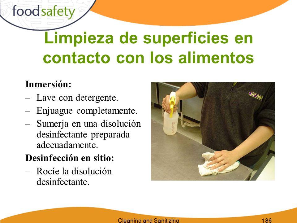 Cleaning and Sanitizing186 Limpieza de superficies en contacto con los alimentos Inmersión: –Lave con detergente. –Enjuague completamente. –Sumerja en