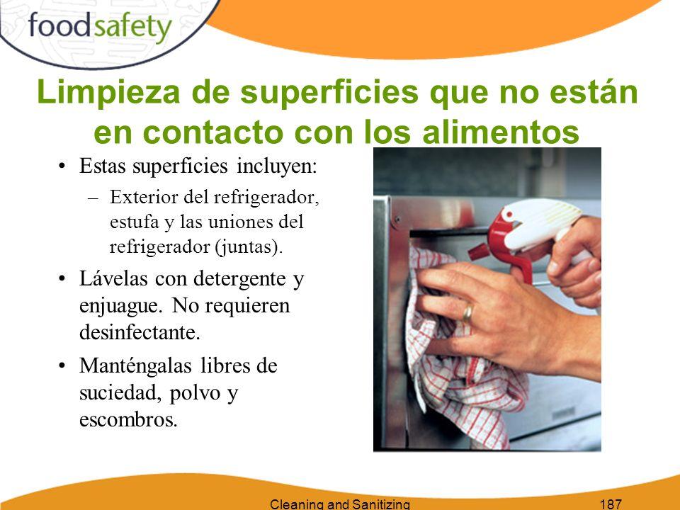 Cleaning and Sanitizing187 Limpieza de superficies que no están en contacto con los alimentos Estas superficies incluyen: –Exterior del refrigerador,