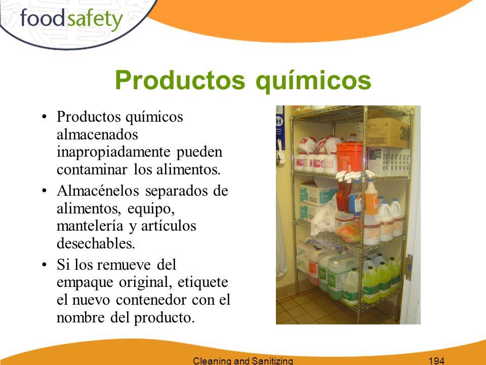 Cleaning and Sanitizing194 Productos químicos Productos químicos almacenados inapropiadamente pueden contaminar los alimentos. Almacénelos separados d