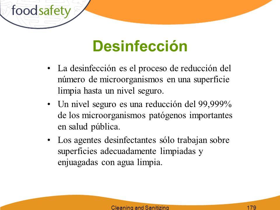 Cleaning and Sanitizing179 Desinfección La desinfección es el proceso de reducción del número de microorganismos en una superficie limpia hasta un niv