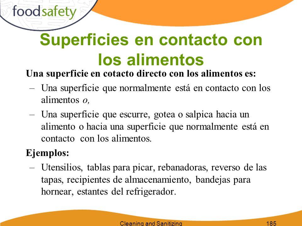 Cleaning and Sanitizing185 Superficies en contacto con los alimentos Una superficie en cotacto directo con los alimentos es: –Una superficie que norma