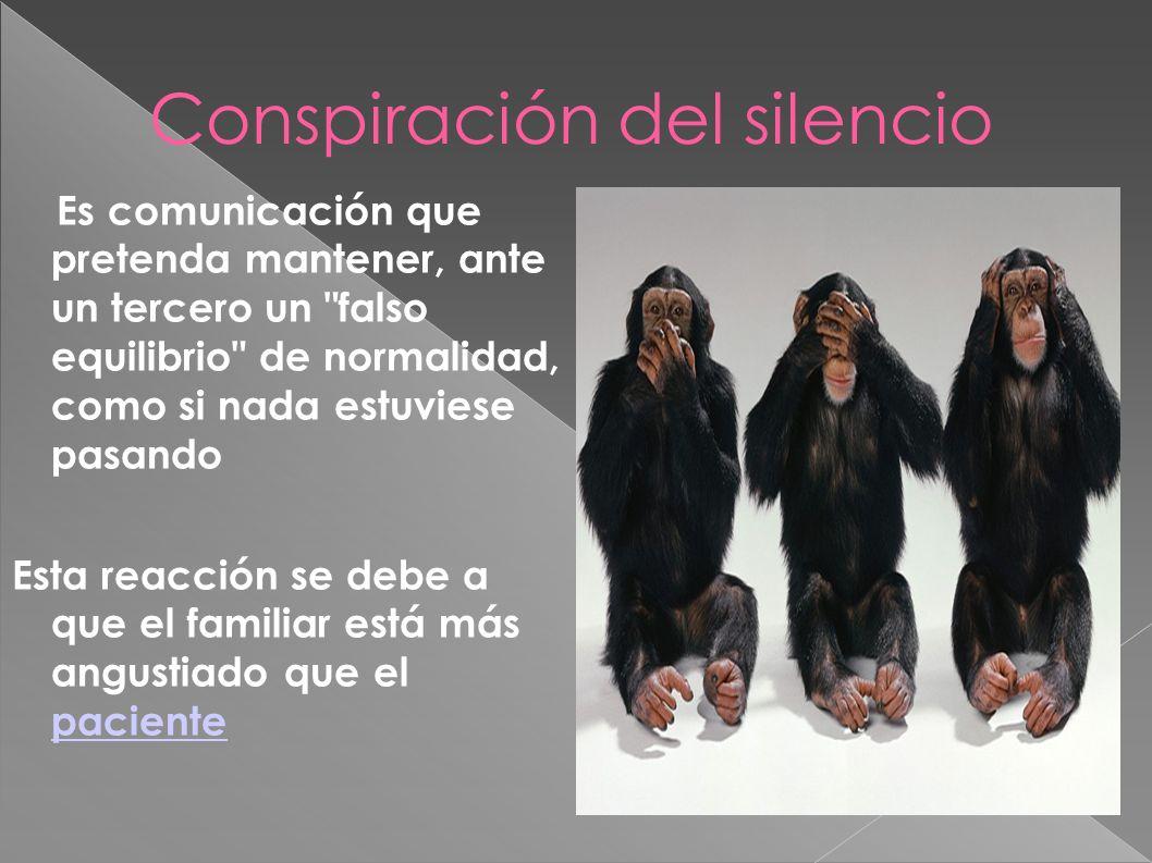 Conspiración del silencio Es comunicación que pretenda mantener, ante un tercero un