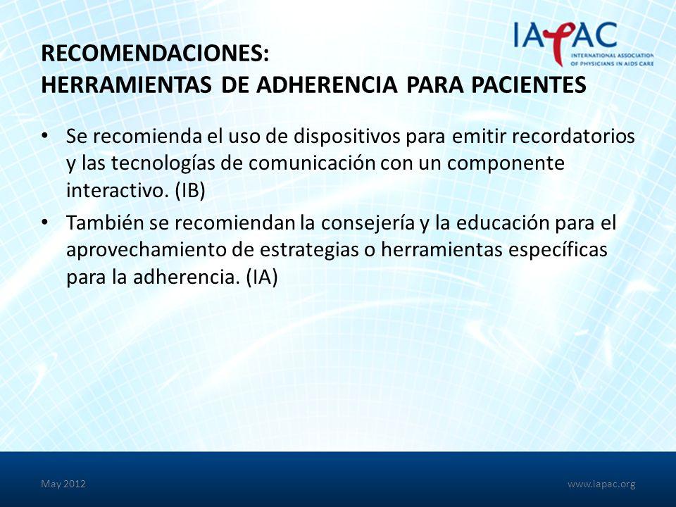 RECOMENDACIONES: HERRAMIENTAS DE ADHERENCIA PARA PACIENTES Se recomienda el uso de dispositivos para emitir recordatorios y las tecnologías de comunicación con un componente interactivo.