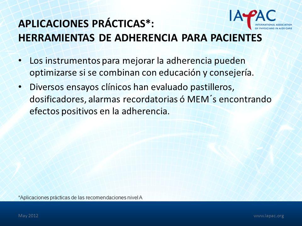 APLICACIONES PRÁCTICAS*: HERRAMIENTAS DE ADHERENCIA PARA PACIENTES Los instrumentos para mejorar la adherencia pueden optimizarse si se combinan con educación y consejería.