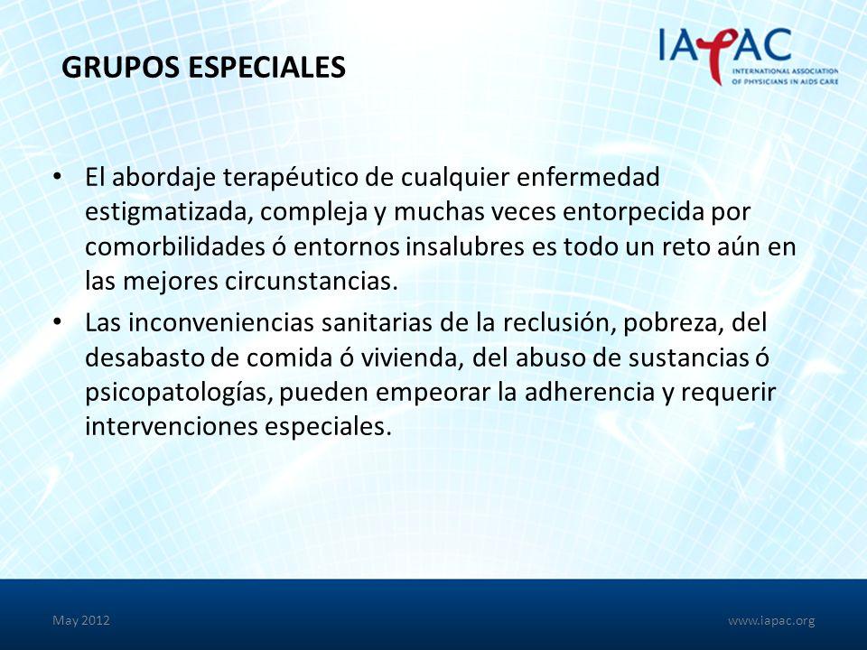 May 2012 GRUPOS ESPECIALES El abordaje terapéutico de cualquier enfermedad estigmatizada, compleja y muchas veces entorpecida por comorbilidades ó entornos insalubres es todo un reto aún en las mejores circunstancias.