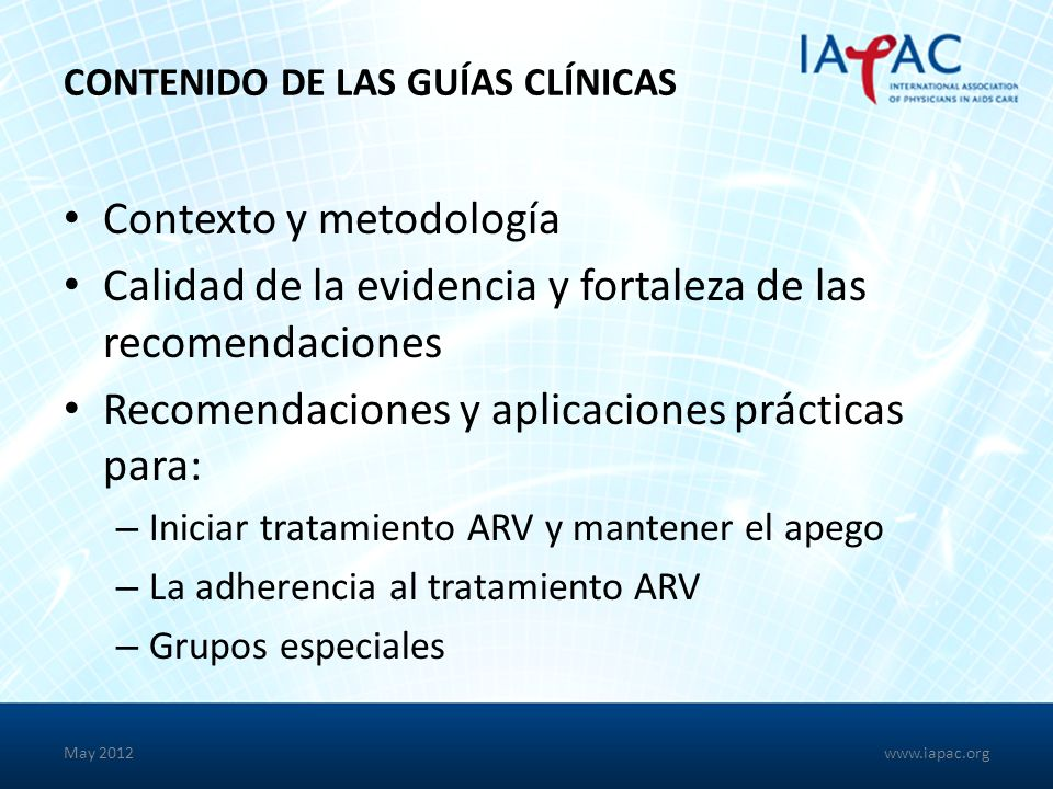 May 2012 RECOMENDACIÓN: SALUD MENTAL Se recomienda la búsqueda, detección temprana y el tratamiento integral de la depresión y otras psicopatologías en combinación con la consejería para la adherencia.