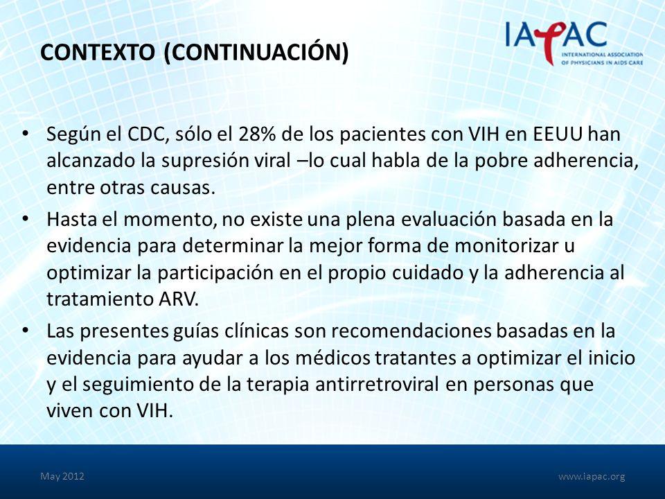 May 2012 RECOMENDACIONES: VAGABUNDOS/PERSONAS SIN HOGAR Se recomienda el apoyo de trabajadores sociales para contrarrestar las dificultades que enfrentan estos pacientes en cuanto a su adherencia.