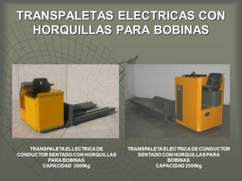 TRANSPALETAS ELECTRICAS CON HORQUILLAS PARA BOBINAS TRANSPALETA ELLECTRICA DE CONDUCTOR SENTADO CON HORQUILLAS PARA BOBINAS CAPACIDAD 3000kg TRANSPALETA ELECTRICA DE CONDUCTOR SENTADO CON HORQUILLAS PARA BOBINAS CAPACIDAD 2500kg