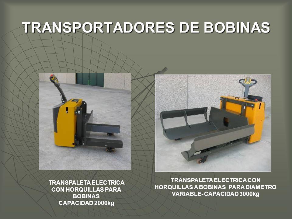 TRANSPORTADORES DE BOBINAS TRANSPALETA ELECTRICA CON HORQUILLAS PARA BOBINAS CAPACIDAD 2000kg TRANSPALETA ELECTRICA CON HORQUILLAS A BOBINAS PARA DIAMETRO VARIABLE- CAPACIDAD 3000kg