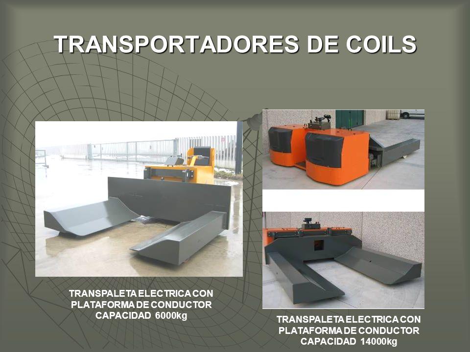 TRANSPORTADORES DE COILS TRANSPALETA ELECTRICA CON PLATAFORMA DE CONDUCTOR CAPACIDAD 6000kg TRANSPALETA ELECTRICA CON PLATAFORMA DE CONDUCTOR CAPACIDAD 14000kg