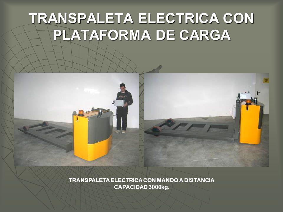 TRANSPALETA ELECTRICA CON PLATAFORMA DE CARGA TRANSPALETA ELECTRICA CON MANDO A DISTANCIA CAPACIDAD 3000kg.