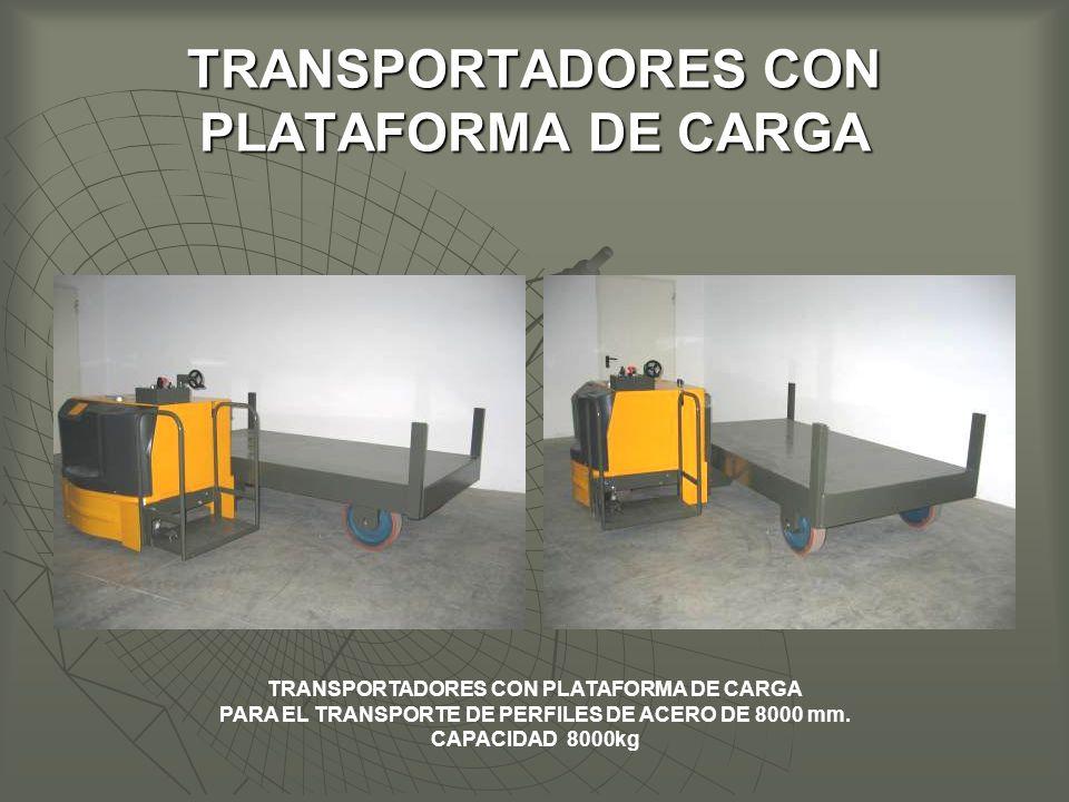 TRANSPORTADORES CON PLATAFORMA DE CARGA PARA EL TRANSPORTE DE PERFILES DE ACERO DE 8000 mm.