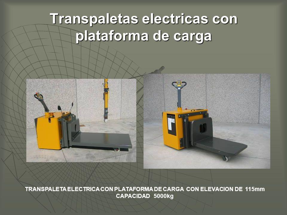 Transpaletas electricas con plataforma de carga TRANSPALETA ELECTRICA CON PLATAFORMA DE CARGA CON ELEVACION DE 115mm CAPACIDAD 5000kg