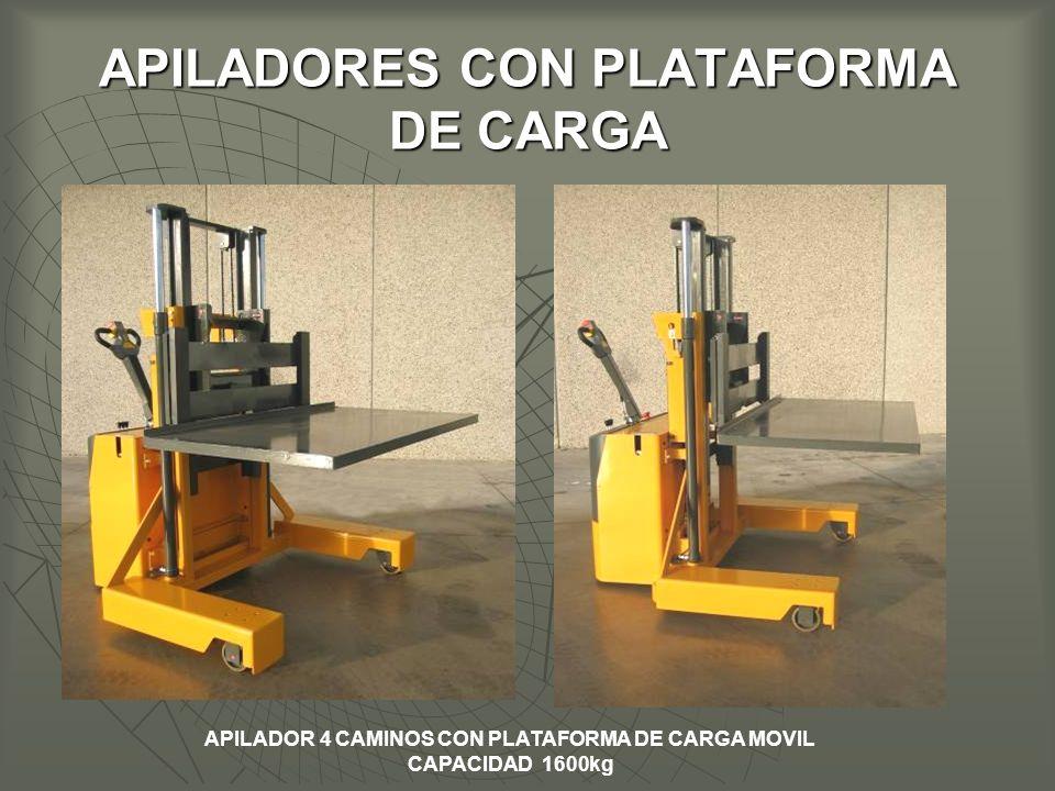 APILADORES CON PLATAFORMA DE CARGA APILADOR 4 CAMINOS CON PLATAFORMA DE CARGA MOVIL CAPACIDAD 1600kg