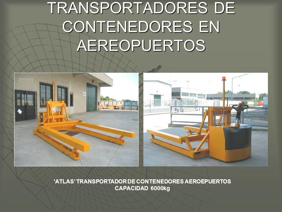 TRANSPORTADORES DE CONTENEDORES EN AEREOPUERTOS ATLAS TRANSPORTADOR DE CONTENEDORES AEROEPUERTOS CAPACIDAD 6000kg