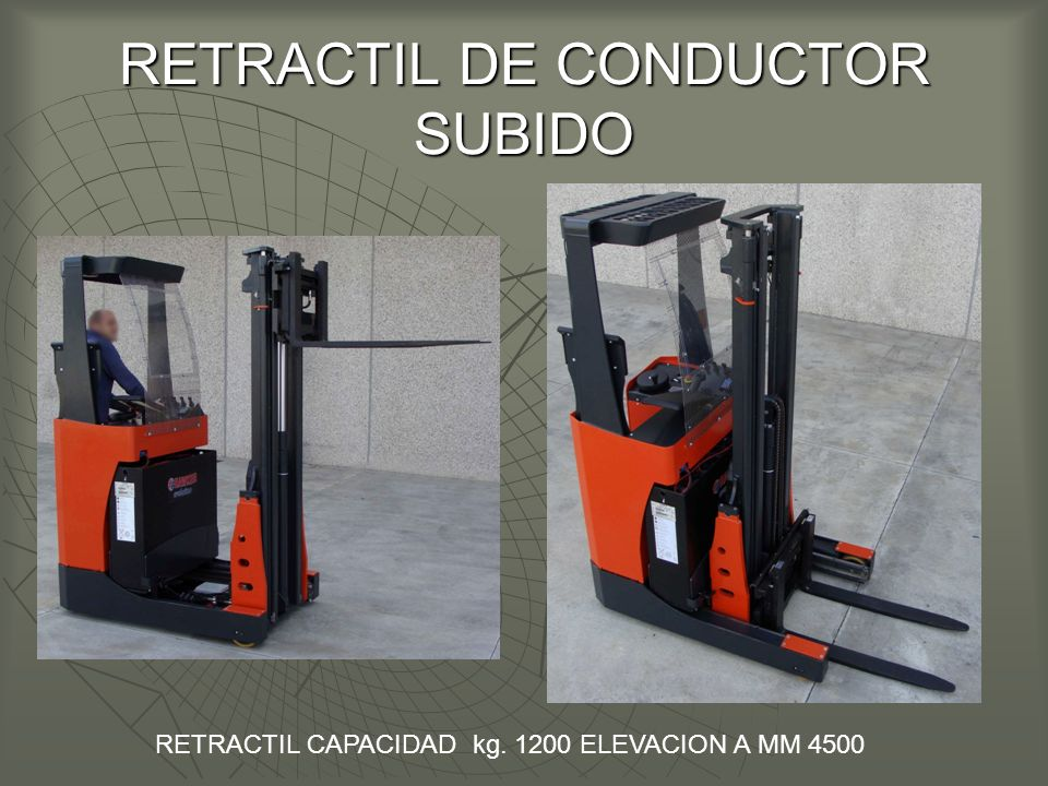 RETRACTIL DE CONDUCTOR SUBIDO RETRACTIL CAPACIDAD kg. 1200 ELEVACION A MM 4500