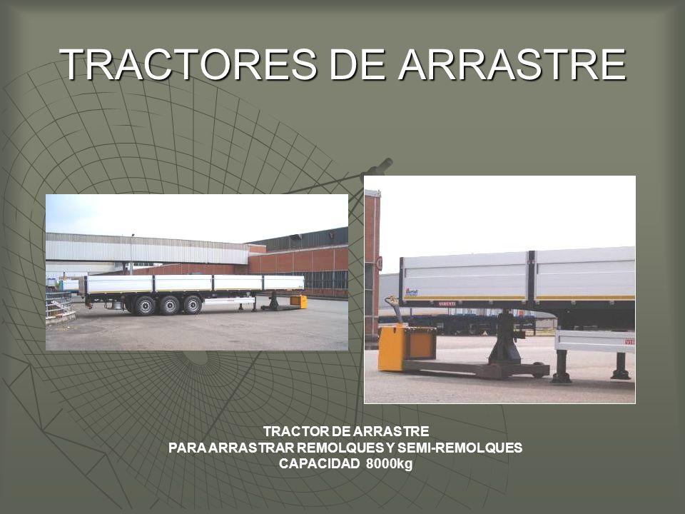 TRACTORES DE ARRASTRE TRACTOR DE ARRASTRE PARA ARRASTRAR REMOLQUES Y SEMI-REMOLQUES CAPACIDAD 8000kg