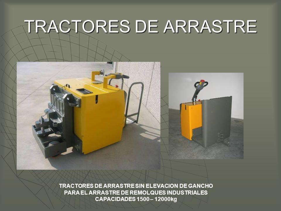 TRACTORES DE ARRASTRE TRACTORES DE ARRASTRE SIN ELEVACION DE GANCHO PARA EL ARRASTRE DE REMOLQUES INDUSTRIALES CAPACIDADES 1500 – 12000kg