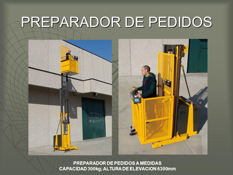 PREPARADOR DE PEDIDOS PREPARADOR DE PEDIDOS A MEDIDAS CAPACIDAD 300kg; ALTURA DE ELEVACION 6300mm