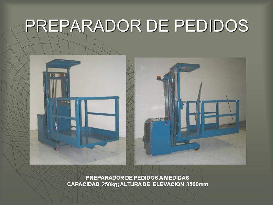 PREPARADOR DE PEDIDOS PREPARADOR DE PEDIDOS A MEDIDAS CAPACIDAD 250kg; ALTURA DE ELEVACION 3500mm
