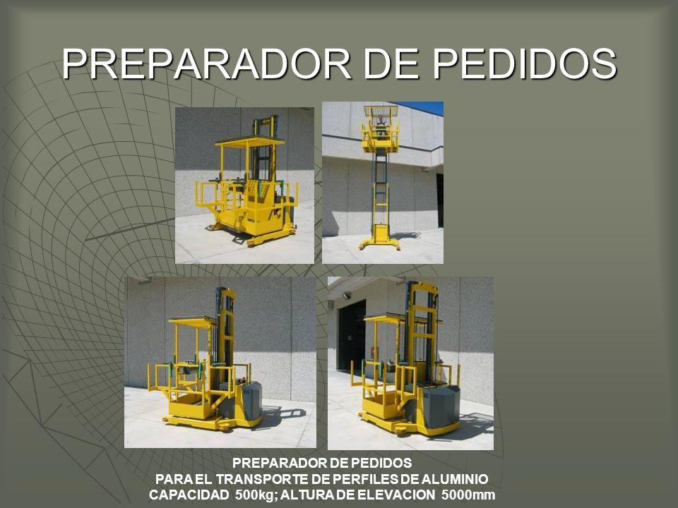 PREPARADOR DE PEDIDOS PARA EL TRANSPORTE DE PERFILES DE ALUMINIO CAPACIDAD 500kg; ALTURA DE ELEVACION 5000mm