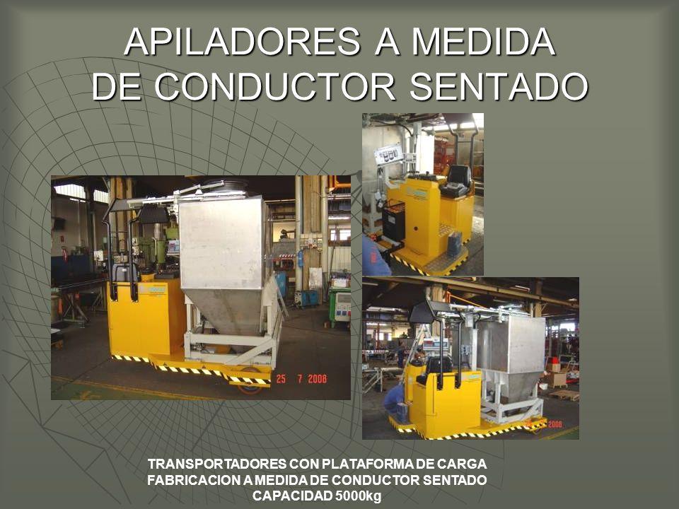 APILADORES A MEDIDA DE CONDUCTOR SENTADO TRANSPORTADORES CON PLATAFORMA DE CARGA FABRICACION A MEDIDA DE CONDUCTOR SENTADO CAPACIDAD 5000kg