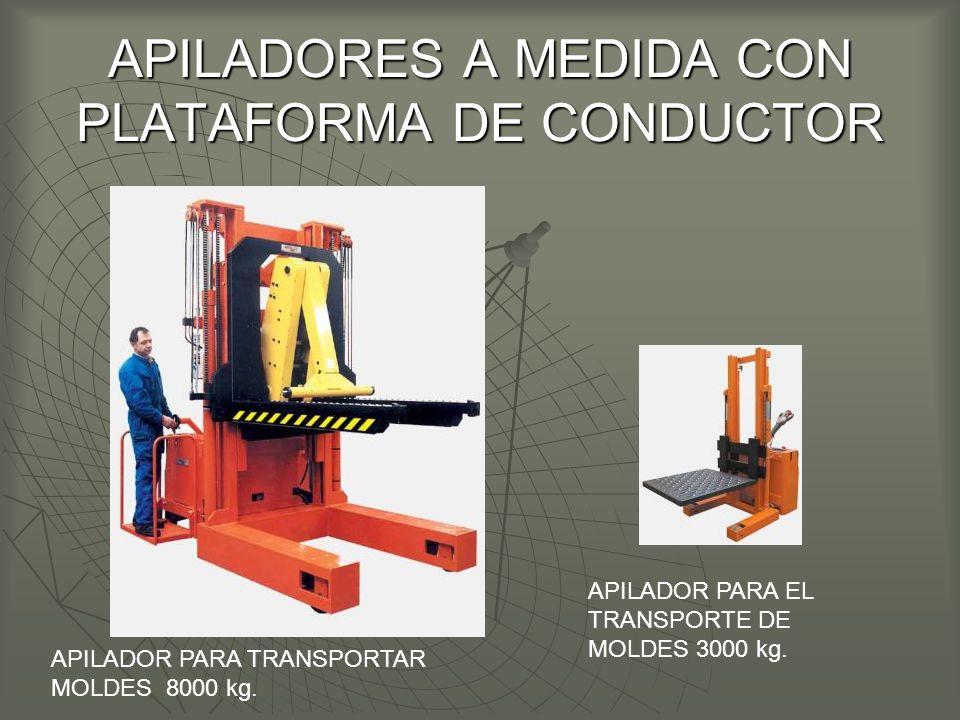 APILADORES A MEDIDA CON PLATAFORMA DE CONDUCTOR APILADOR PARA TRANSPORTAR MOLDES 8000 kg.
