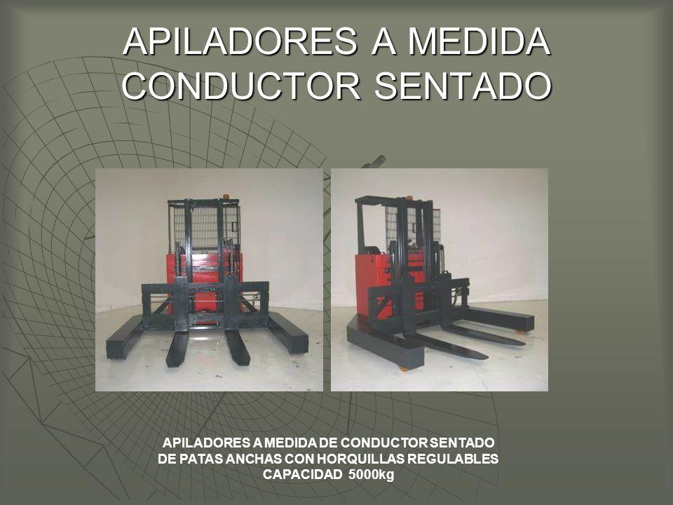 APILADORES A MEDIDA CONDUCTOR SENTADO APILADORES A MEDIDA DE CONDUCTOR SENTADO DE PATAS ANCHAS CON HORQUILLAS REGULABLES CAPACIDAD 5000kg