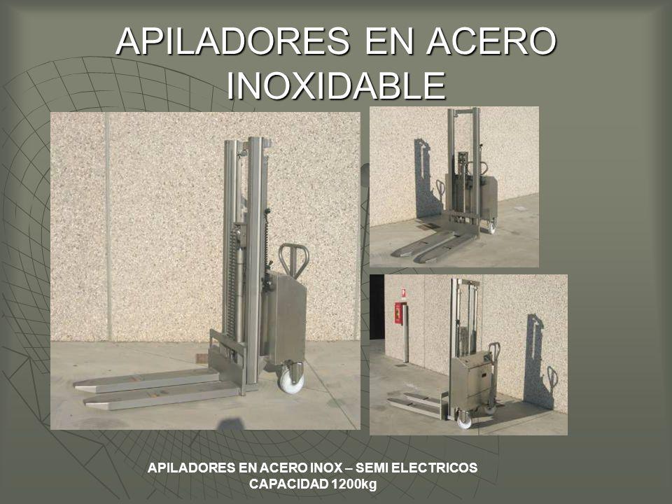 APILADORES EN ACERO INOXIDABLE APILADORES EN ACERO INOX – SEMI ELECTRICOS CAPACIDAD 1200kg
