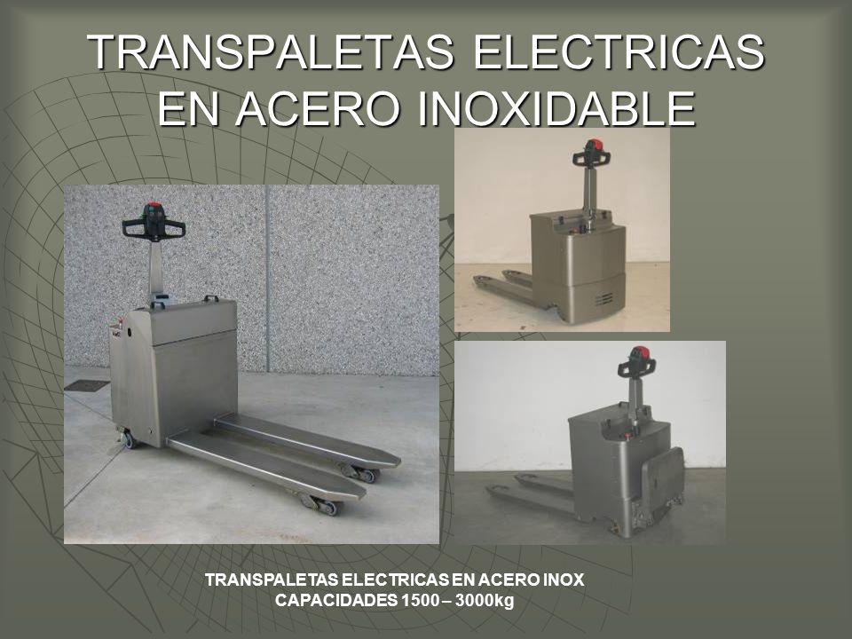 TRANSPALETAS ELECTRICAS EN ACERO INOXIDABLE TRANSPALETAS ELECTRICAS EN ACERO INOX CAPACIDADES 1500 – 3000kg