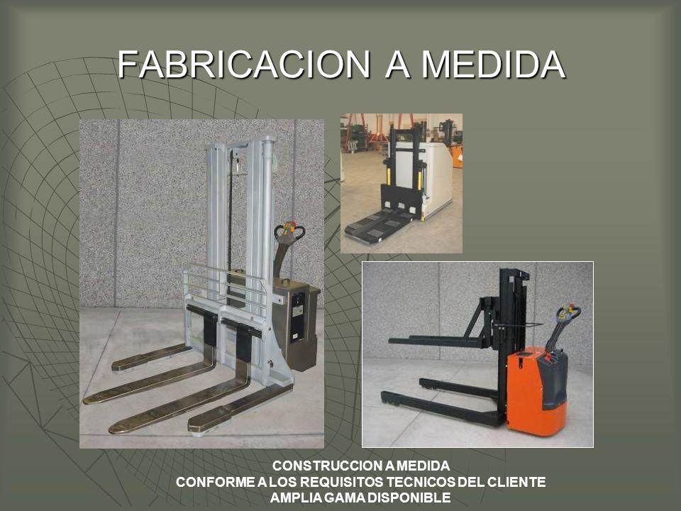 FABRICACION A MEDIDA CONSTRUCCION A MEDIDA CONFORME A LOS REQUISITOS TECNICOS DEL CLIENTE AMPLIA GAMA DISPONIBLE