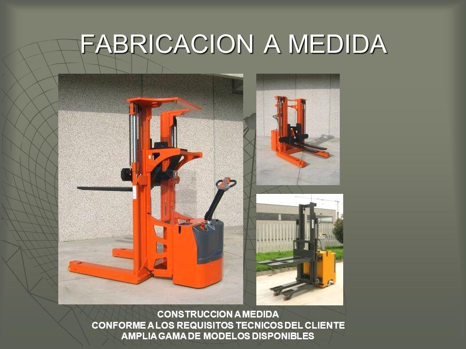 FABRICACION A MEDIDA CONSTRUCCION A MEDIDA CONFORME A LOS REQUISITOS TECNICOS DEL CLIENTE AMPLIA GAMA DE MODELOS DISPONIBLES