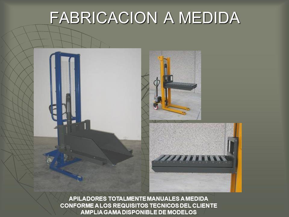 FABRICACION A MEDIDA APILADORES TOTALMENTE MANUALES A MEDIDA CONFORME A LOS REQUISITOS TECNICOS DEL CLIENTE AMPLIA GAMA DISPONIBLE DE MODELOS