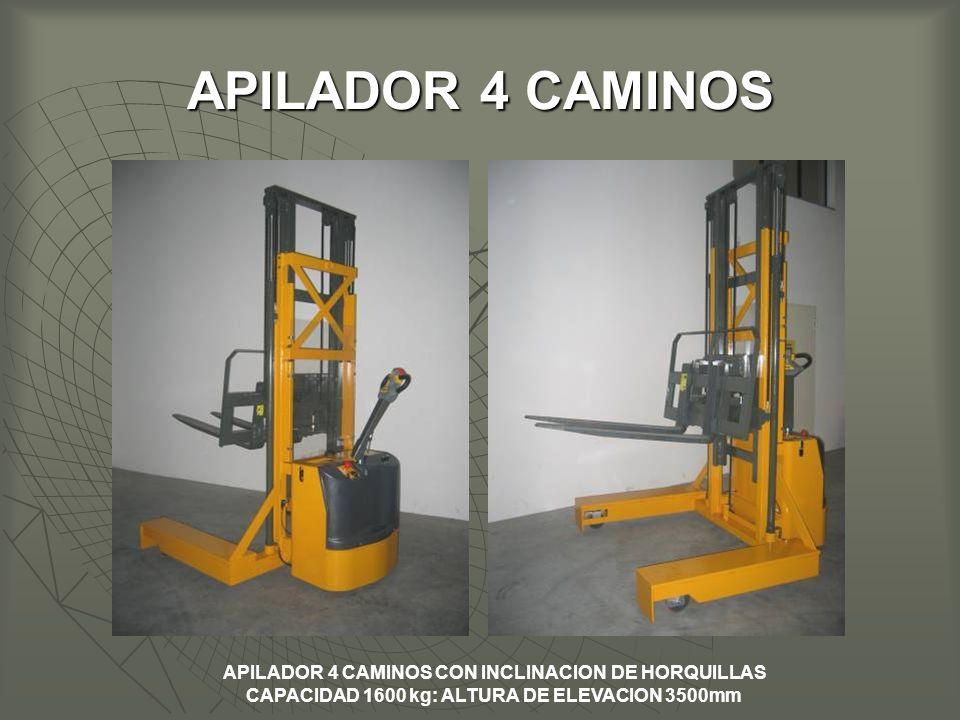 APILADOR 4 CAMINOS CON INCLINACION DE HORQUILLAS CAPACIDAD 1600 kg: ALTURA DE ELEVACION 3500mm APILADOR 4 CAMINOS